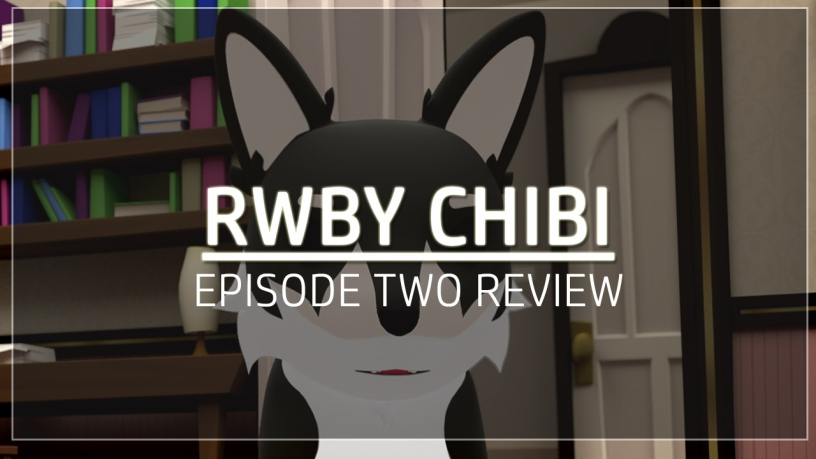 RWBY Chibi Episode 2 Review – Sleeping Geeks