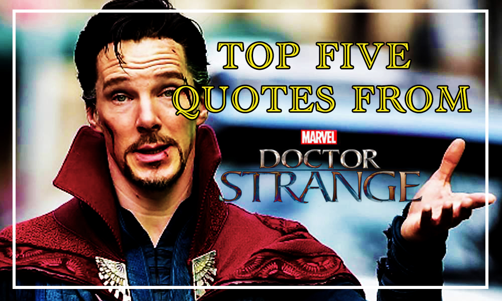Top Five Quotes From Marvels Doctor Strange Sleeping Geeks